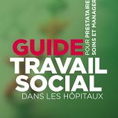 Guide Travail Social dans les Hôpitaux pour les prestataires de soins et les managers