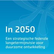 In 2050 - Een strategische federale langetermijnvisie voor duurzme ontwikkeling
